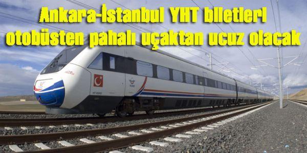 Ankara-İstanbul YHT biletleri 70-80 TL olacak