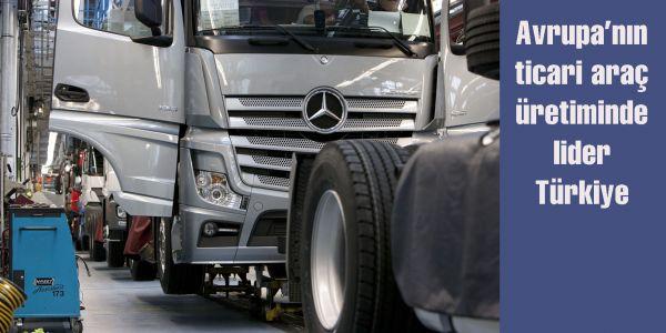 Avrupa'nın ticari araç üretim lideri Türkiye