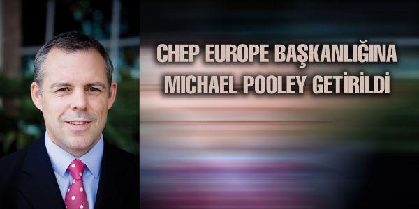 CHEP EUROPE Başkanlığına MICHAEL POOLEY getirildi