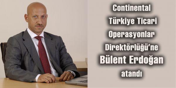 Continental Ticari Operasyonlar Direktörü Bülent Erdoğan oldu