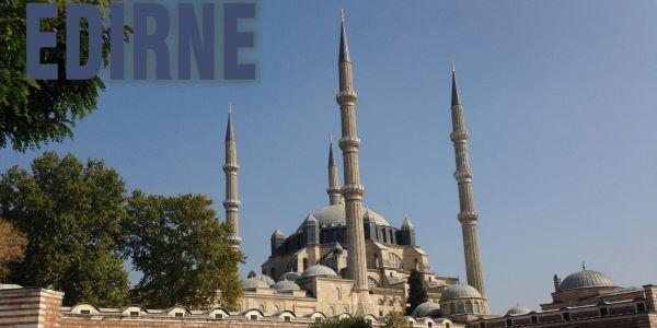 Edirne, bir açık hava müzesi