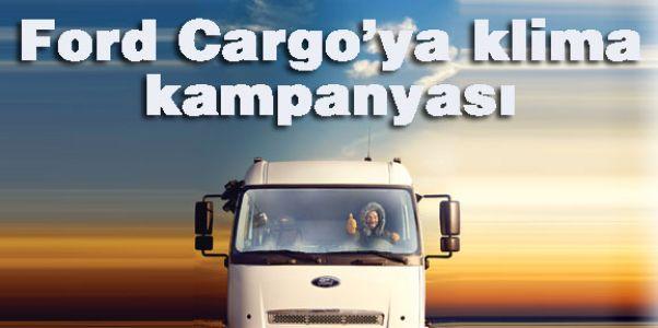Ford Cargo'ya klima kampanyası