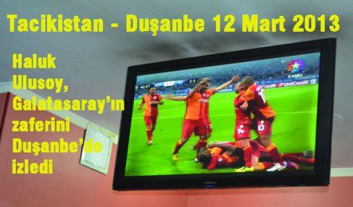 Haluk Ulusoy, Galatasaray'ın zaferini Duşanbe'de izledi
