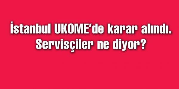 İstanbul UKOME'de karar alındı