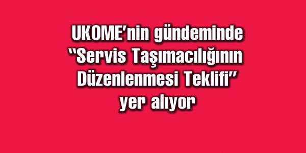 İstanbul UKOME'nin gündeminde servis taşımacılığı var
