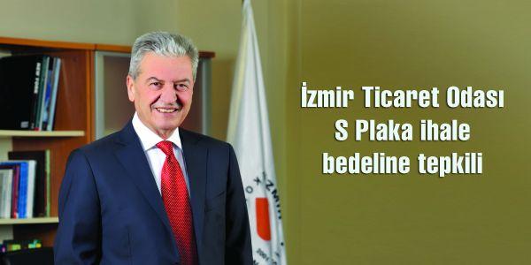 İzmir Ticaret Odası S Plaka ihale bedeline tepkili