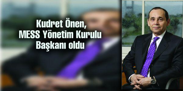 Kudret Önen, MESS Yönetim Kurulu Başkanı oldu
