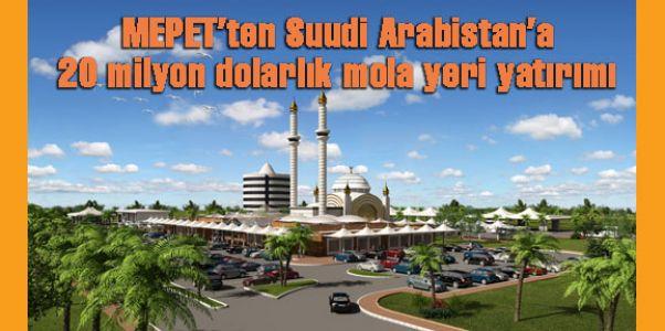 MEPET'ten Suudi Arabistan'a 20 milyon dolarlık dinlenme tesisi yatırımı