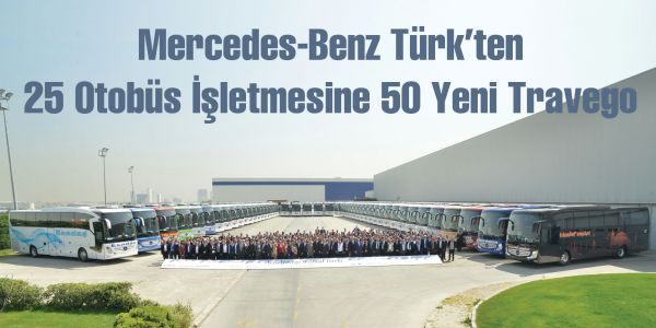 Mercedes-Benz Türk'ten 25 firmaya 50 Yeni Travego