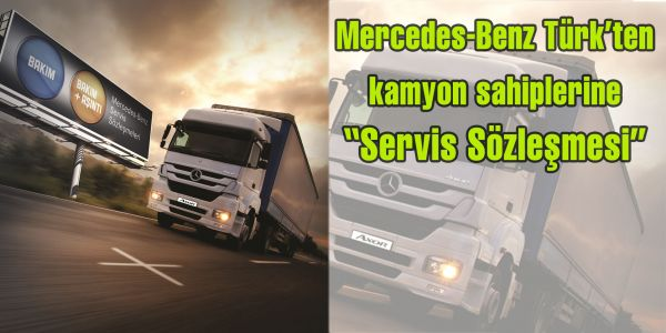 """Mercedes-Benz Türk'ten kamyon sahiplerine """"Servis Sözleşmesi"""""""