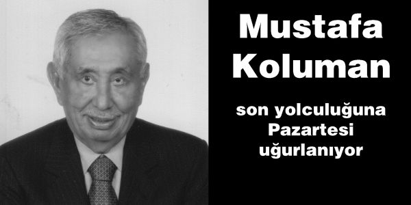 Mustafa Koluman son yolculuğuna Pazartesi uğurlanıyor