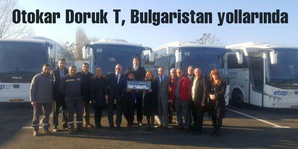 Otokar Doruk T, Bulgaristan yollarında