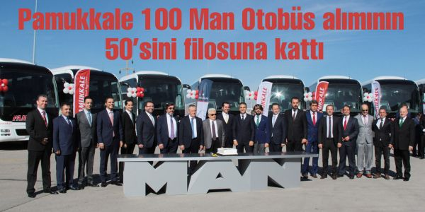 Pamukkale Turizm 50 MAN otobüsü filosuna kattı