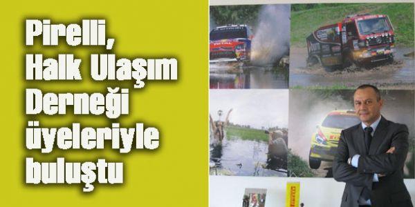 Pirelli Lastiklerini, İstanbul Halk Ulaşım Derneği Üyelerine Tanıttı
