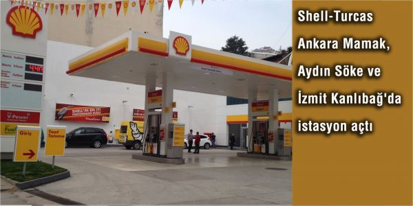 Shell, Ankara Mamak, Aydın Söke ve İzmit Kanlıbağ'da istasyon açtı