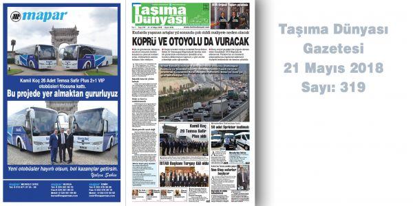 Taşıma Dünyası Gazetesi 319 PDF 21 Mayıs 2018