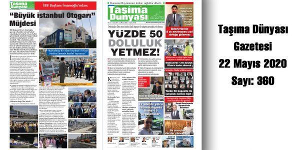 Taşıma Dünyası Gazetesi Dijital Yayını Sayı 360 Tarih 22 Mayıs 2020 PDF