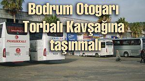 Bodrum Otogarı Torba Kavşağı'na taşınmalı
