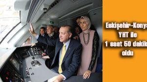 Eskişehir-Konya YHT ile 1 saat 50 dakika oldu