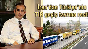 İran'dan Türki̇ye'ni̇n TIR geçiş tavrına rest!