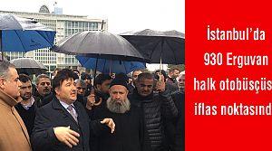 İstanbul'da 930 Erguvan halk otobüsçüsü iflas noktasında