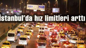 İstanbul'da hız limitleri arttı