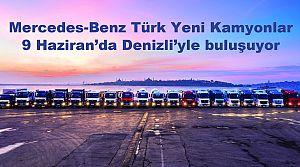 Mercedes yeni kamyonlarını Denizli'yle buluşturuyor