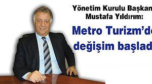 Metro Turizm'de değişim başladı