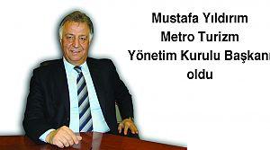 Metro Turizm Başkanlığına Mustafa Yıldırım getirildi