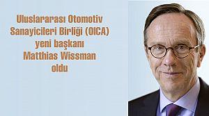 Uluslararası Otomotiv başkanı Matthias Wissman oldu