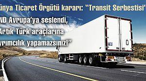 """UND, AB'ye seslendi: """"Artık Türk araçlarına ayrımcılık yapamazsınız!"""""""