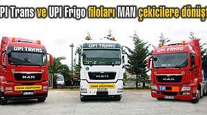 UPI Trans ve UPI Frigo filoları MAN çekicilere dönüştü