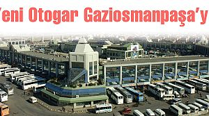 Yeni Otogar Gaziosmanpaşa'ya