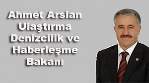 Yeni Ulaştırma Bakanı Ahmet Arslan