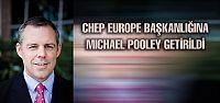 CHEP EUROPE Başkanlığına MICHAEL POOLEY...