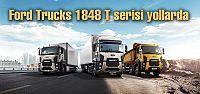 Ford Trucks yeni serisi yollara çıktı...