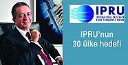 IPRU'nun 30 ülke hedefi
