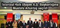İstanbul Halk Ulaşım Başkanı Mustafa...
