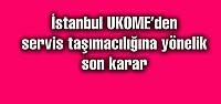 İstanbul UKOME'den servis taşımacılığına...