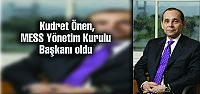 Kudret Önen, MESS Yönetim Kurulu Başkanı...