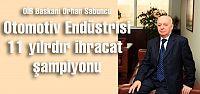 Otomotiv endüstrisi, 11 yıldır Türkiye...