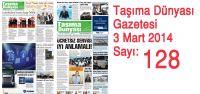 Taşıma Dünyası Gazetesi_128 PDF 3 Mart 2014