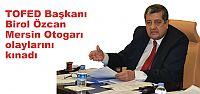 TOFED'ten Mersin Otogarı'nda yaşanan...