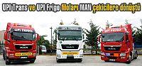UPI Trans ve UPI Frigo filoları MAN çekicilere...