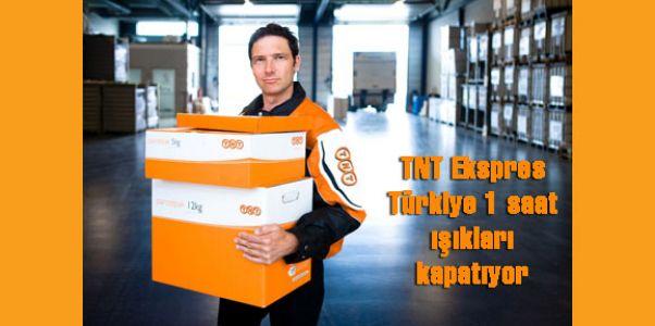 TNT Ekspres Türkiye 1 saat ışıkları kapatıyor