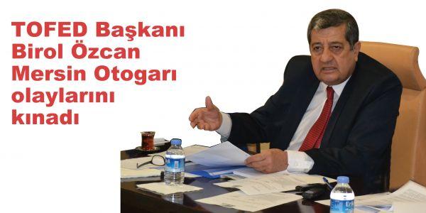 TOFED'ten Mersin Otogarı'nda yaşanan saldırıya kınama