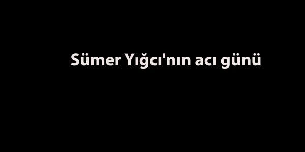 TTDER Başkanı Sümer Yığcı'nın eşi vefat etti