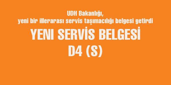 Yeni Servis Belgesi D4 (S) geldi
